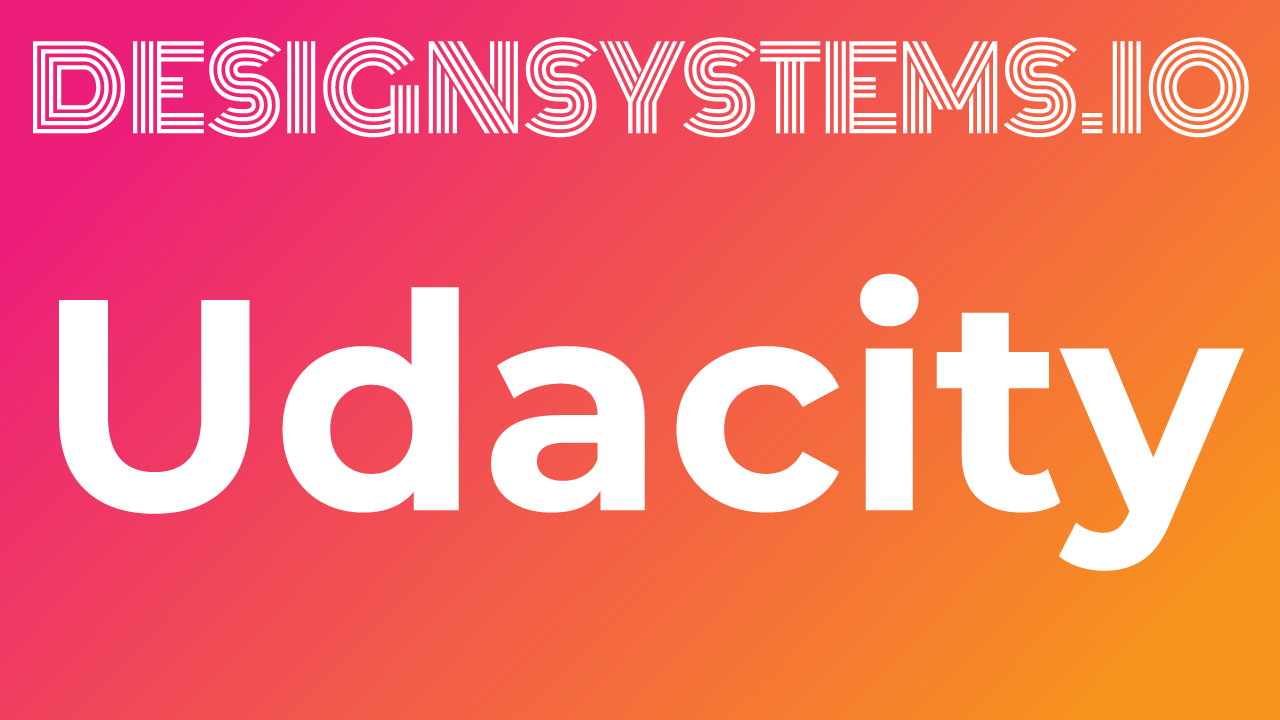 Udacity's Design System with Jennie Yip - Design Systems